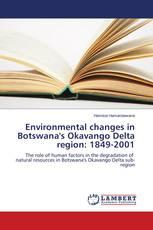 Environmental changes in Botswana's Okavango Delta region: 1849-2001