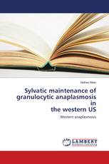 Sylvatic maintenance of granulocytic anaplasmosis in the western US