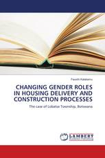 CHANGING GENDER ROLES IN HOUSING DELIVERY AND CONSTRUCTION PROCESSES