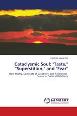 "Cataclysmic Soul: ""Taste,"" ""Superstition,"" and ""Fear"""