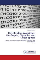 Classification Algorithms For Graphs, Digraphs, and Linear Spaces