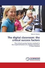 The digital classroom: the critical success factors