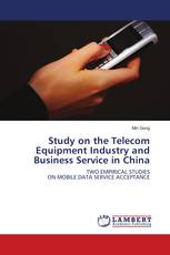 Study on the Telecom Equipment Industry and Business Service in China