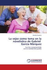 La vejez como tema en la novelística de Gabriel García Márquez