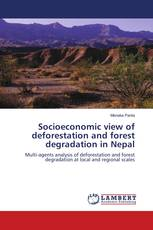 Socioeconomic view of deforestation and forest degradation in Nepal
