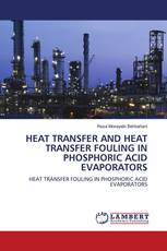 HEAT TRANSFER AND HEAT TRANSFER FOULING IN PHOSPHORIC ACID EVAPORATORS