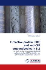 C-reactive protein (CRP) and anti-CRP autoantibodies in SLE