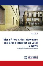 Tales of Two Cities: How Race and Crime Intersect on Local TV News