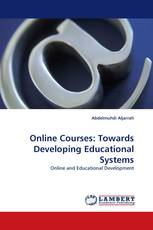 Online Courses: Towards Developing Educational Systems