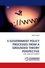 E-GOVERNMENT POLICY PROCESSES FROM A GROUNDED THEORY PERSPECTIVE