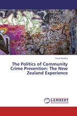 The Politics of Community Crime Prevention: The New Zealand Experience