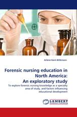Forensic nursing education in North America: An exploratory study