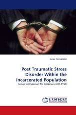 Post Traumatic Stress Disorder Within the Incarcerated Population