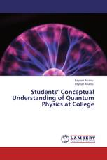 Students' Conceptual Understanding of Quantum Physics at College