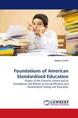 Foundations of American Standardized Education