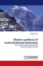 Modern synthesis of multisubstituted hydrazines