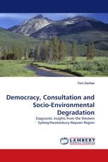 Democracy, Consultation and Socio-Environmental Degradation