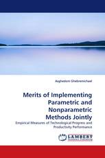 Merits of Implementing Parametric and Nonparametric Methods Jointly