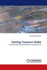 Taming Trauma''s Wake
