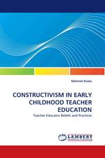 CONSTRUCTIVISM IN EARLY CHILDHOOD TEACHER EDUCATION