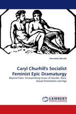 Caryl Churhill''s Socialist Feminist Epic Dramaturgy
