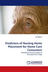 Predictors of Nursing Home Placement for Home Care Consumers