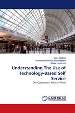 Understanding The Use of Technology-Based Self Service