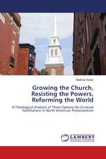 Growing the Church, Resisting the Powers, Reforming the World