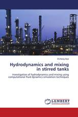 Hydrodynamics and mixing in stirred tanks