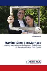 Framing Same Sex Marriage