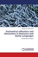 Pronominal affixation and cliticization in Romance and Bantu Languages