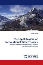 The Legal Regime of International Watercourses