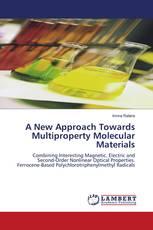 A New Approach Towards Multiproperty Molecular Materials
