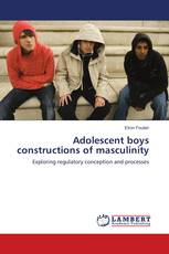 Adolescent boys constructions of masculinity