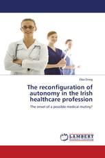 The reconfiguration of autonomy in the Irish healthcare profession