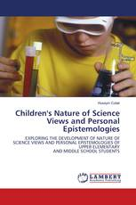 Children's Nature of Science Views and Personal Epistemologies