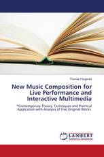 New Music Composition for Live Performance and Interactive Multimedia