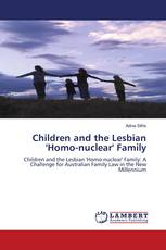 Children and the Lesbian ''Homo-nuclear'' Family
