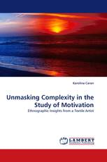 Unmasking Complexity in the Study of Motivation