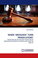 WHEN 'MESSIAHS' TURN 'PERSECUTORS'