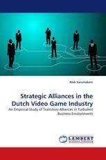 Strategic Alliances in the Dutch Video Game Industry