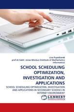 SCHOOL SCHEDULING OPTIMIZATION, INVESTIGATION AND APPLICATIONS