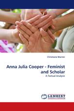Anna Julia Cooper - Feminist and Scholar