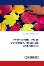 Hyperspectral Image Generation, Processing and Analysis