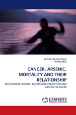 CANCER, ARSENIC, MORTALITY AND THEIR RELATIONSHIP