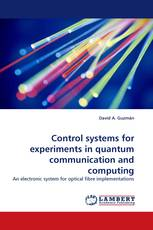 Control systems for experiments in quantum communication and computing