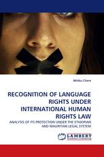 RECOGNITION OF LANGUAGE RIGHTS UNDER INTERNATIONAL HUMAN RIGHTS LAW