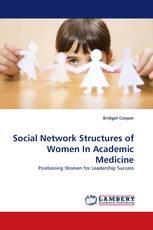 Social Network Structures of Women In Academic Medicine
