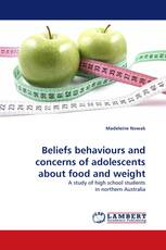 Beliefs behaviours and concerns of adolescents about food and weight
