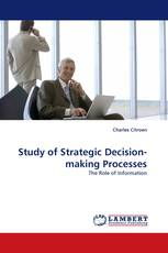 Study of Strategic Decision-making Processes